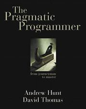 The Pragmatic Programmer : From Journeyman to Master by David Thomas and Andrew