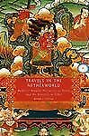 Travels in the Netherworld : Buddhist Popular Narratives of Death and the...