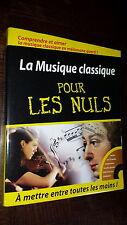 LA MUSIQUE CLASSIQUE POUR LES NULS - D. Pogue S. Speck 2006 - Avec un CD