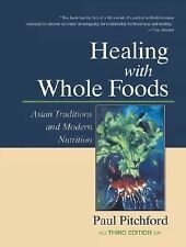Healing with Whole Foods (Hardcover) by Paul Pitchford.