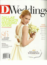 D WEDDINGS,  DALLA'S ULTIMATE WEDDING GUIDE,  SUMMER, 2013 ( THE FINEST )