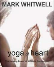 Yoga of Heart: The Healing Power of Intimate Connection