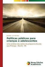 Politicas Publicas para Criancas e Adolescentes by Luiz Da Silva Josenita...