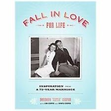 NEW - Fall in Love for Life: Inspiration from a 73-Year Marriage