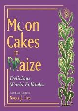 Moon Cakes to Maize: Delicious World Folktales