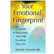 Your Emotional Fingerprint : 7 Secrets That Will Transform Your Life by Woody...
