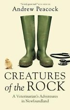 Creatures of the Rock : A Veterinarian's Adventures in Newfoundland by Andrew...