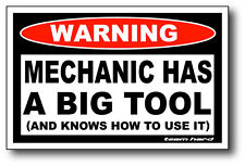 Mechanic Has A BIG TOOL Funny Warning Sticker Team Hard Decal Toolbox Mancave