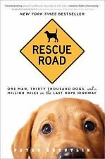Rescue Road One Man, Thirty Thousand Dogs, and a Million Miles on the Last Hope