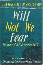 Will not We Fear: The Story of H.M. Submarine 'Seal' by C.E.T. Warren