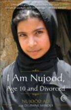 I Am Nujood, Age 10 and Divorced by Delphine Minoui and Nujood Ali (2010,...
