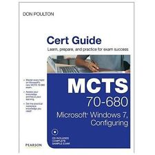MCTS 70-680 Cert Guide : Microsoft Windows 7, Configuring by Don Poulton Sealed