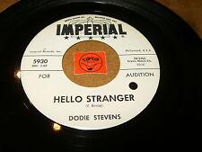 DODIE STEVENS - HELLO STRANGER - FOR A LITTLE   / LISTEN - TEEN GIRL POPCORN