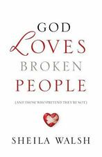 GOD LOVES BROKEN PEOPLE (International Edition): How Our Loving Father Makes U..