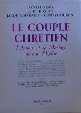 DANIEL-ROPS. Le couple chrétien. L'Amour et la Mariage devant l'Eglise. 1951.