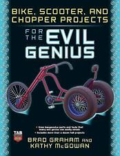 Bike, Scooter, and Chopper Projects for the Evil Genius~13 detailed projects~NEW
