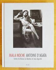 ANTOINE D'AGATA - MALA NOCHE - 1998 1ST EDITION & 1ST PRINTING - FINE COPY