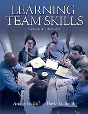 Learning Team Skills by Arthur H. Bell, Dayle M. Smith (Paperback, 2010)