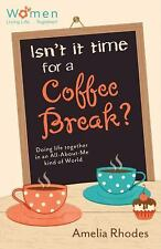 Circle of Friends: Isn't It Time for a Coffee Break? : Doing Life Together in an
