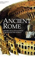 Ancient Rome: History of a Civilization that Ruled the World, Anna Maria Liberat