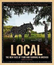 Local: The New Face of Food and Farming in America, Gayeton, Douglas