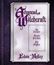 NEW - Advanced Witchcraft: Go Deeper, Reach Further, Fly Higher