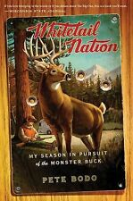 Whitetail Nation : My Season in Pursuit of the Monster Buck by Pete Bodo...