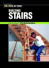 For Pros by Pros: Building Stairs by Andrew Engel and Fine Homebuilding...
