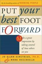 Put Your Best Foot Forward : Make a Great Impression by Taking Control of How...