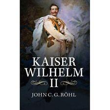 Kaiser Wilhelm II, R�hl, John C. G.
