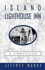 Island Lighthouse Inn: A Chronicle-ExLibrary