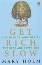 Get Rich Slow: How to Grow Your Wealth the Safe and Savvy Way-ExLibrary