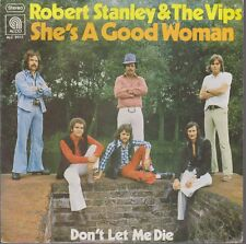 "7"" Robert Stanley & The Vips She`s A Good Woman / Don`t Let Me Die 70`s ALCO"