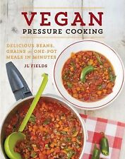 Vegan Pressure Cooking : Quick and Easy One-Dish Meals in Minutes by J. L....