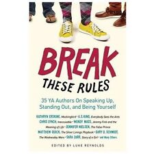 Break These Rules: 35 YA Authors on Speaking Up, Standing Out, and Bei-ExLibrary
