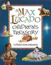 A Max Lucado Children's Treasury : A Child's First Collection by Max Lucado...