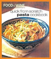 Quick from Scratch Pasta, Food & Wine Magazine, Sterling Eds., Good Book