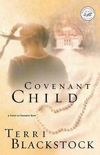 Covenant Child - A Story of Promises Kept by Terri Blackstock