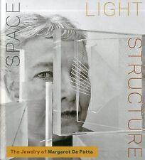 Space Light Structure: The Jewelry of Margaret De Patta, Julie M. Muñiz, Ursula