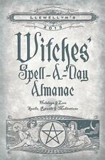 Llewellyn's 2013 Witches' Spell-A-Day Almanac: Holidays & Lore (Annuals - Witch
