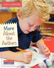 More about the Authors : Authors and Illustrators Mentor Our Youngest Writers...