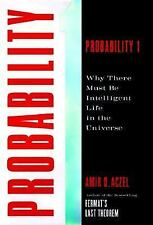 Probability 1 : Why There Must Be Intelligent Life in the Universe by Amir D....