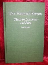 Lee Kovacs THE HAUNTED SCREEN: Ghosts in Literature and Film First edition