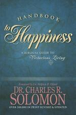 Handbook to Happiness : A Biblical Guide to Victorious Living by Charles R....