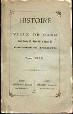 Histoire de la ville de Caen sous Charles X,Henri III, Henri IV par Pierre Carel