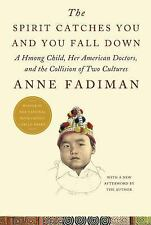The Spirit Catches You and You Fall Down : A Hmong Child, Her American...