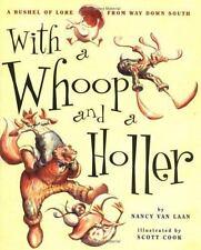 With a Whoop and a Holler Van Laan, Nancy, Cook, Scott Hardcover
