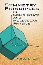 Symmetry Principles in Solid State and Molecular Physics by Melvin J. Lax...