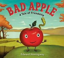 Bad Apple : A Tale of Friendship by Edward Hemingway (2012, Hardcover)