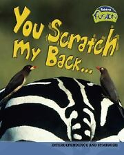 You Scratch My Back (Raintree Fusion: Life Science)-ExLibrary